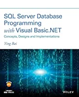 SQL Server Database Programming with Visual Basic.NET: Concepts, Designs and Implementations Front Cover