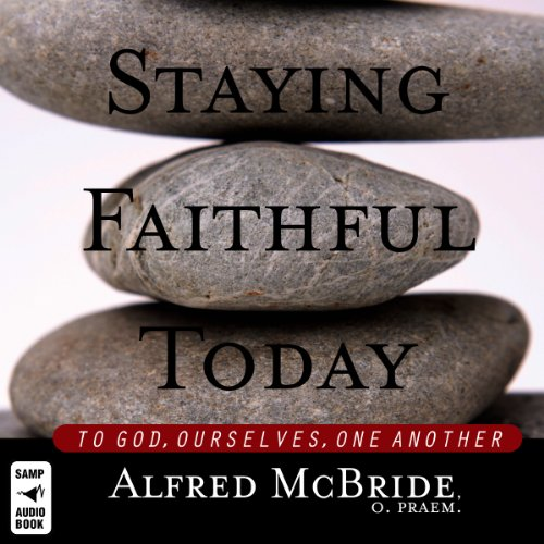 Staying Faithful Today audiobook cover art