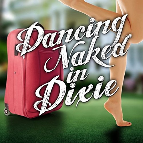 Dancing Naked in Dixie audiobook cover art