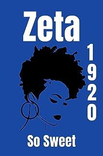 Zeta 1920 So Sweet: blank lined journal for zeta phi beta sorority; zeta phi beta paraphernalia; zeta phi beta merchandise