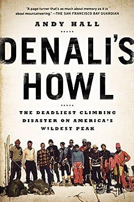 Denali's Howl: The Deadliest Climbing Disaster on America's Wildest Peak from Plume