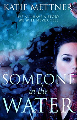 Someone in the Water: A Clairvoyant Paranormal Romance by [Katie Mettner]