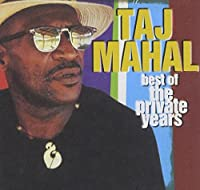 Best of Taj Mahal: Private Years