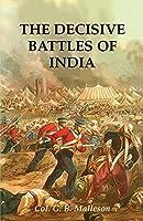 The Decisive Battles of India