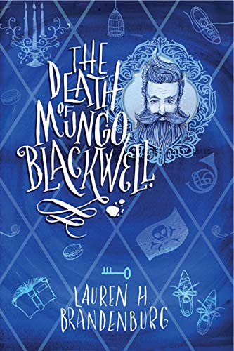 The Death of Mungo Blackwell by [Lauren H Brandenburg]