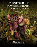 Carnivorous Plants of Australia Magnum Opus, Volume 1