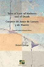 Tales of Love of Madness and of Death / Cuentos de Amor de Locura y de Muerte