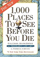 1,000 Places to See Before You Die: Revised Second Edition by Patricia Schultz(2015-07-01)