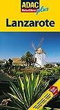 ADAC Reiseführer plus Lanzarote: TopTipps: Hotels, Restaurants, Strände, Naturschönheiten, Ausblicke, Ausflüge, Kirchen, Dörfer
