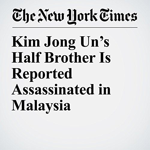 Kim Jong Un's Half Brother Is Reported Assassinated in Malaysia copertina