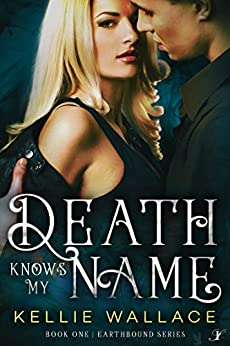 Death Knows My Name (Earthbound Series Book 1) by [Kellie Wallace]