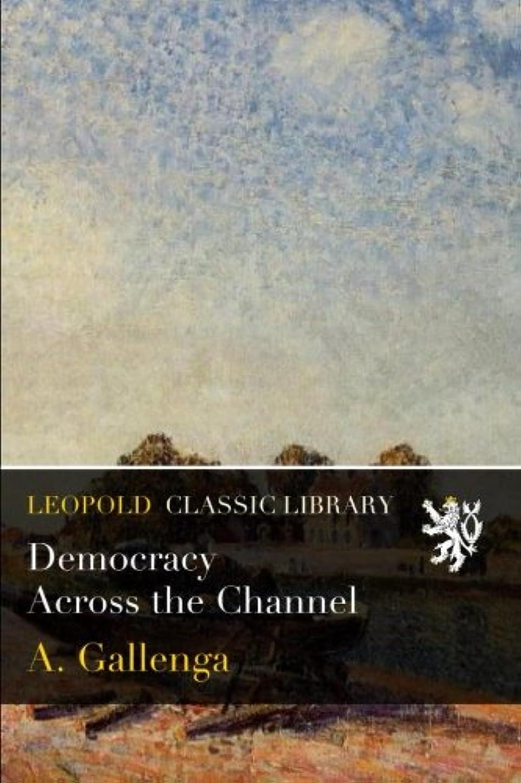 アクション豊富間接的Democracy Across the Channel