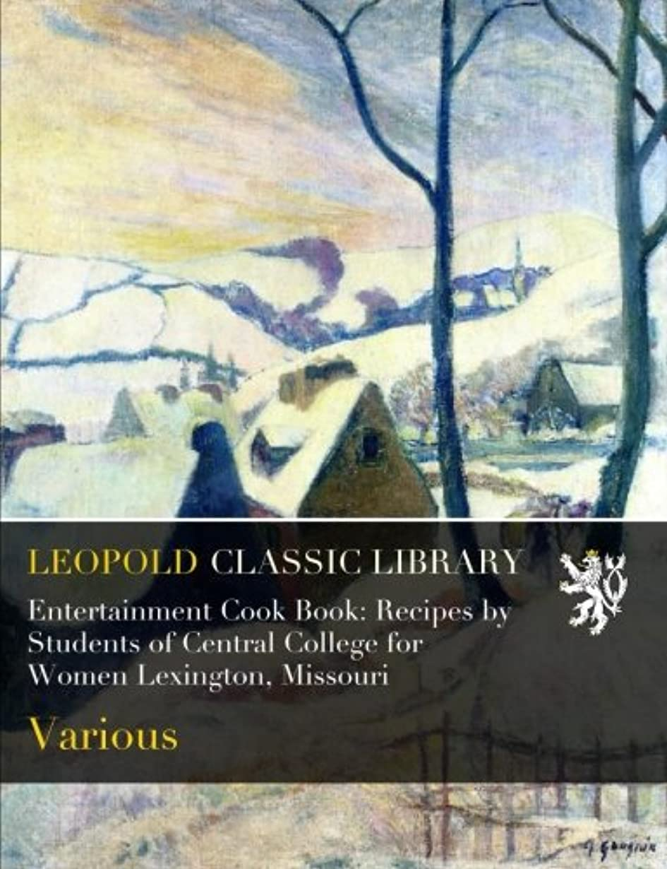ご飯光のクライマックスEntertainment Cook Book: Recipes by Students of Central College for Women Lexington, Missouri