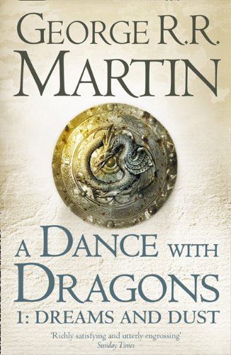A Dance With Dragons: Part 1 Dreams and Dust (A Song of Ice and Fire, Book 5) by Martin, George R. R