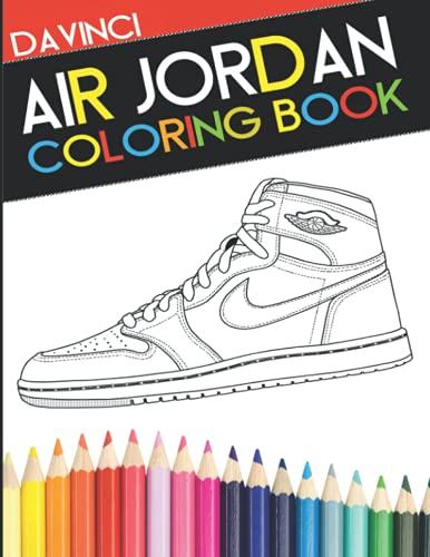 Air Jordan Coloring Book: Sneaker Adult Coloring Book (DaVinci Coloring Book Collection, Band 2)