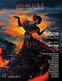Able Muse, Translation Anthology Issue, Summer 2014 (No. 17 - print edition): a review of poetry, prose, and art (Able Muse (Print Edition)) by [Charles Martin, Alexander Pepple, A.E. Stallings, X.J. Kennedy, Rachel Hadas, Willis Barnstone, Tony Barnstone, William Baer, Dick Davis, N.S. Thompson]