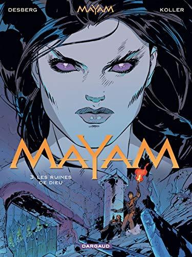 Mayam - tome 3 - Ruines de Dieu (Les)