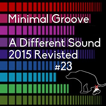 A Different Sound (2015 Revisited)