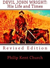 Devil John Wright: His Life and Times: Revised Edition