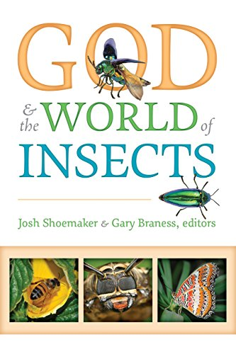 God & the World of Insects by [Josh Shoemaker, Gary Braness]