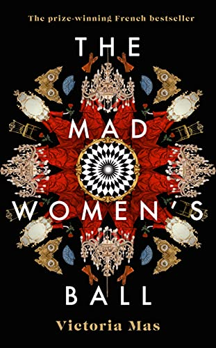 The Mad Women's Ball: The prize-winning French bestseller (English Edition)