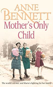 Mother's Only Child by [Anne Bennett]