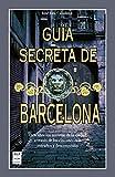 Guía Secreta De Barcelona (Bolsillo)
