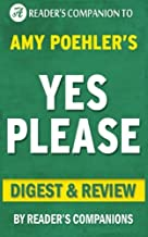 Summary of Yes Please: By Amy Poehler | Digest & Review