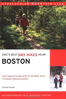 AMC's Best Day Hikes Near Boston: Four-Season Guide to 50 of the Best Trails in Eastern Massachusetts (AMC Nature Walks Series)