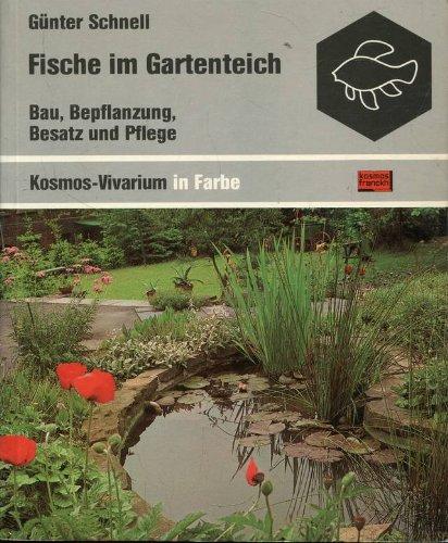 Fische im Gartenteich : Bau, Bepflanzung, Besatz und Pflege.