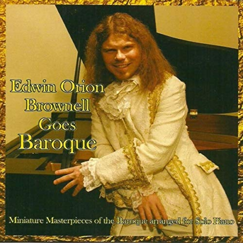 Edwin Orion Brownell Goes Baroque