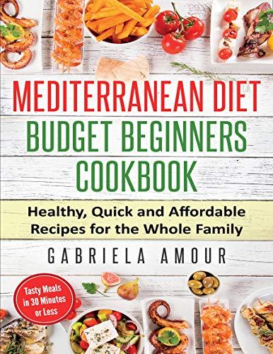 Mediterranean Diet Budget Beginners Cookbook by Gabriela Amour ebook deal