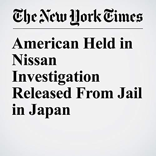 American Held in Nissan Investigation Released From Jail in Japan audiobook cover art