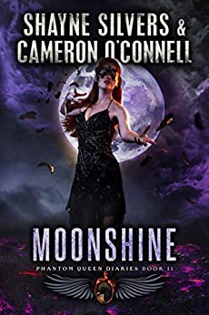 Moonshine: Phantom Queen Book 11—A Temple Verse Series (The Phantom Queen Diaries) by [Shayne Silvers, Cameron O'Connell]