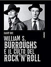 Scaricare Libri William S. Burroughs e il culto del rock 'n' roll PDF