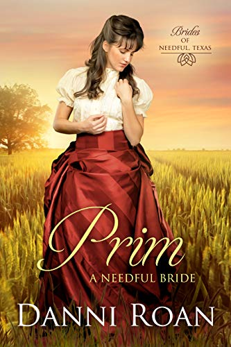 Prim: A Needful Bride (Brides of Needful Texas Book 2) by [Danni Roan]