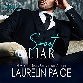 Sweet Liar     Dirty Sweet, Book 1              By:                                                                                                                                 Laurelin Paige                               Narrated by:                                                                                                                                 Carly Robins,                                                                                        Shane East                      Length: 3 hrs and 38 mins     411 ratings     Overall 4.4