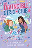 Art with Heart (The Invincible Girls Club Book 2)