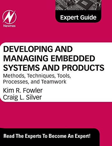 Developing and Managing Embedded Systems and Products: Methods, Techniques, Tools, Processes, and Teamwork (English Edition)
