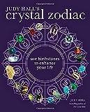 Judy Hall's Crystal Zodiac: Use Birthstones to Enhance Your Life