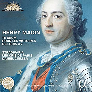 Madin: Te Deum pour les victoires de Louis XV (Live Recording at La Chapelle Royale du Château de Versailles)