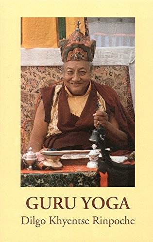 Guru Yoga: According to the Preliminary Practice of Longchen Nyingtik