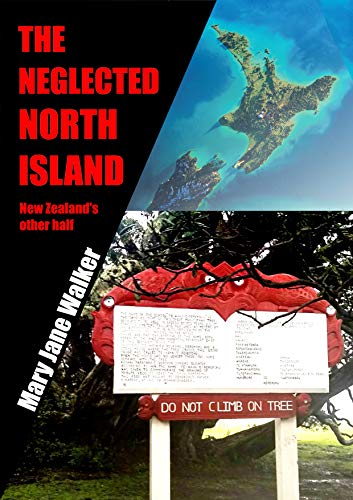 The Neglected North Island: New Zealand's other half (English Edition)