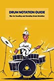 Drum Notation Guide: Tips for Reading and Knowing Drum Notation: The Basics of Drum Notation