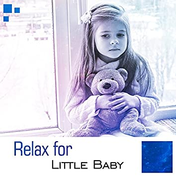 Relax for Little Baby – Instrumental Songs for Kids, Delicate Melodies, Deep Sleep, Baby Music, Calming Sounds