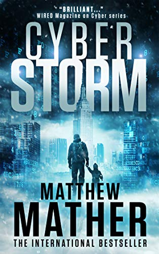 CyberStorm: A Novel by [Matthew Mather]