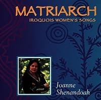 Matriarch by Joanne Shenandoah (1996-10-15)