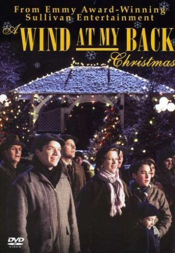 A Wind At My Back Christmas by Sullivan Entertainment by Stefan Scaini