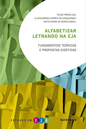 Alfabetizar letrando na EJA: Fundamentos teóricos e propostas didáticas
