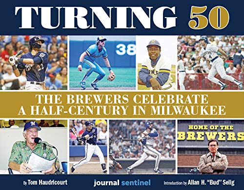 Turning 50 - The Brewers Celebrate a Half-Century in Milwaukee